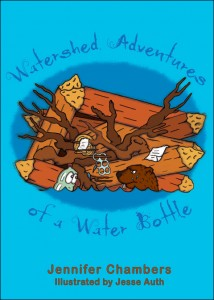 Watershed Adventures of a Water Bottle by Jennifer Chambers and illustrated by Jesse Auth