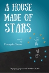 Hide-and-Seek and What I Found in A House Made of Stars by Tawnysha Greene