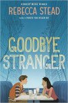 Goodbye Stranger by Rebecca Stead  on Eva & Meagan's Middle-Grade Bookshelf