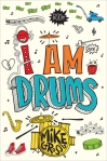 I Am Drums by Mike Grosso (Meagan & Eva's Middle Grade Bookshelf)