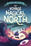 The Voyage to the Magical North by Claire Fayers (Meagan & Eva's Middle Grade Bookshelf)
