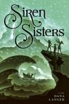 Siren Sisters by Dana Langer (Meagan & Eva's Middle GradeBookshelf)