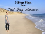 My 3-Step Plan for a Total Blog Makeover